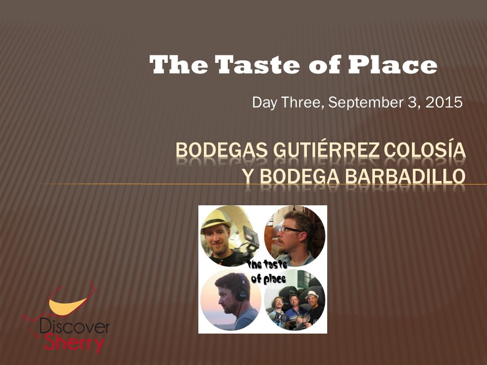 The Taste of Place en Bodega Gutiérrez Colosía y Bodegas Barbadillo
