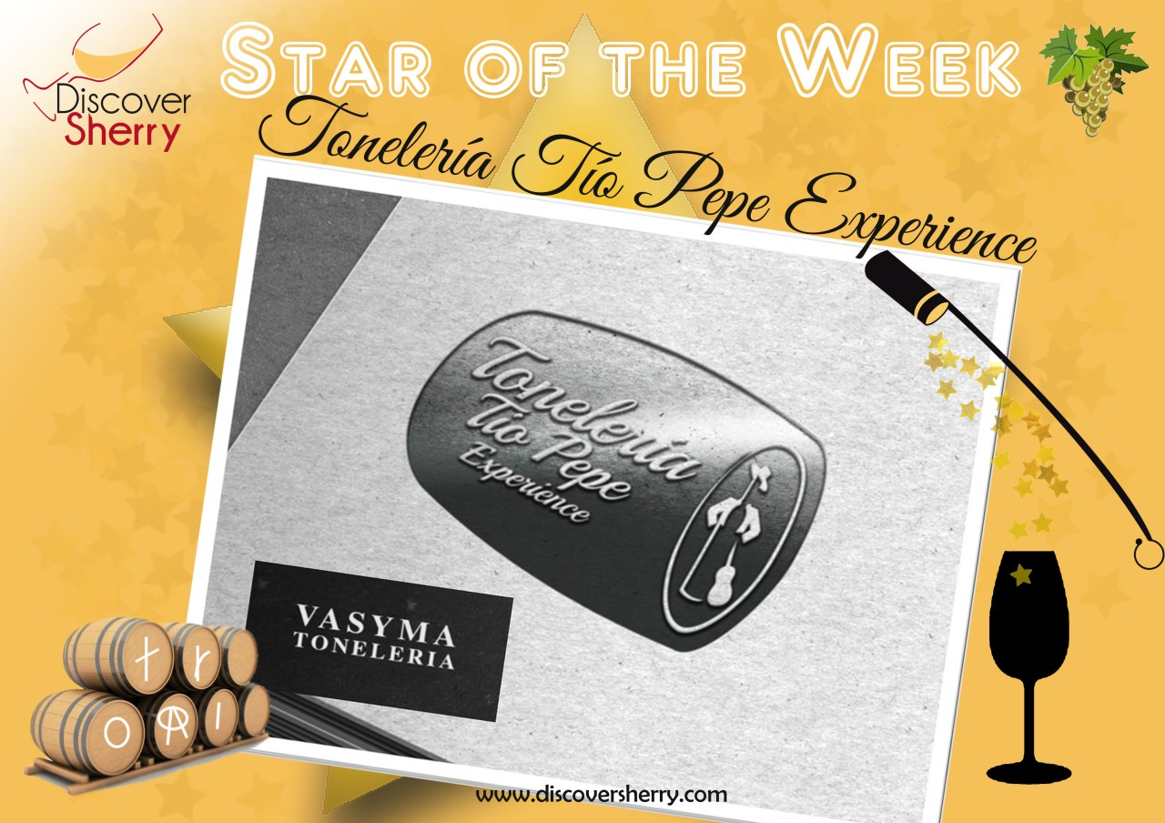 STAR OF THE WEEK:  Tonelería Tío Pepe Experience
