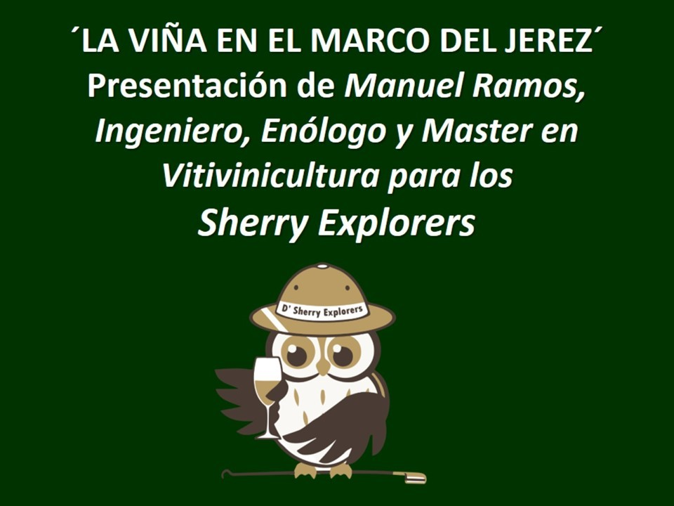 "´La Viña en el Marco del Jerez´ presentación de Manuel Ramos Capdevila/ ""The vineyard in the Sherry Triangle"""