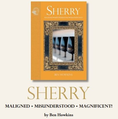 Discover Sherry recommends:  Sherry – Maligned, Misunderstood, Magnificent!