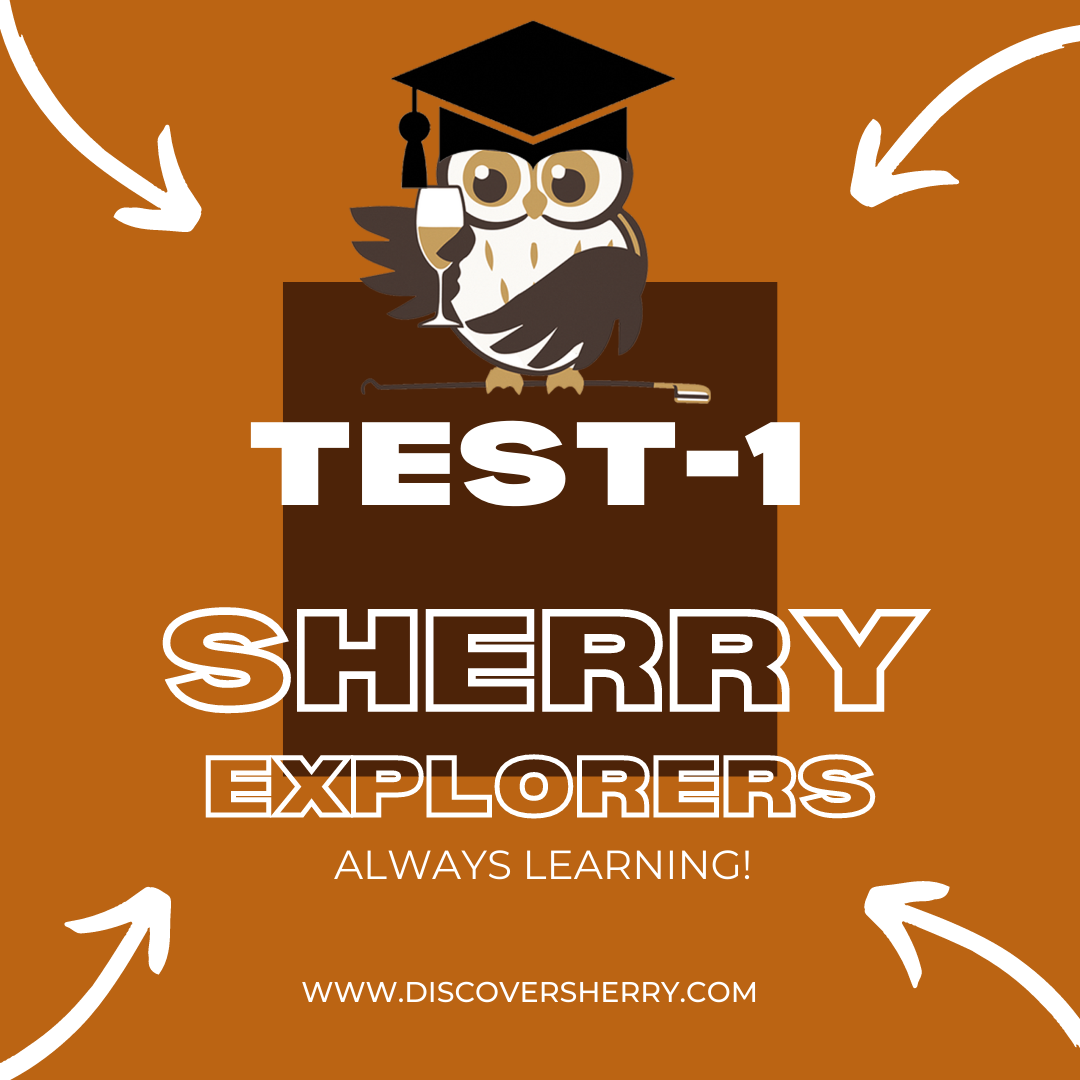 Sherry Explorers: TEST 1 Always Learning!
