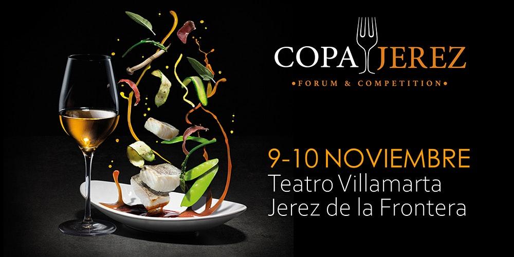 Discover Sherry Recommends: Copa Jerez Forum & Competition, el mayor encuentro gastronómico con los vinos deJerez